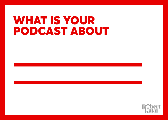 what is your podcast about