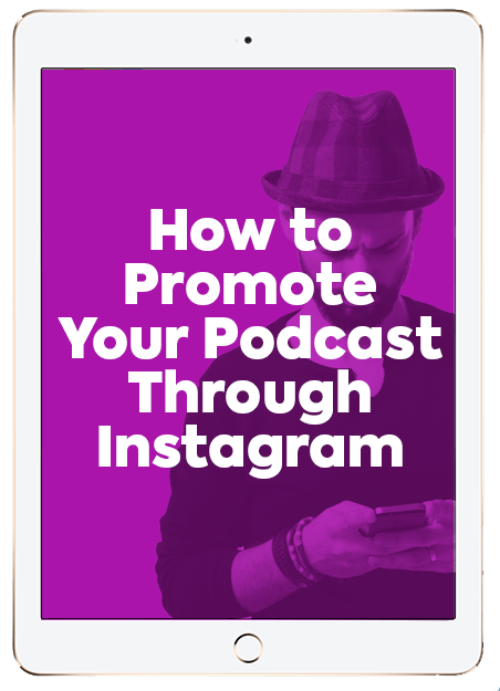 How to Promote Your Podcast Through Instagram