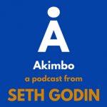 Akimbo Podcast by Seth Godin